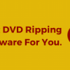 best software to rip dvd